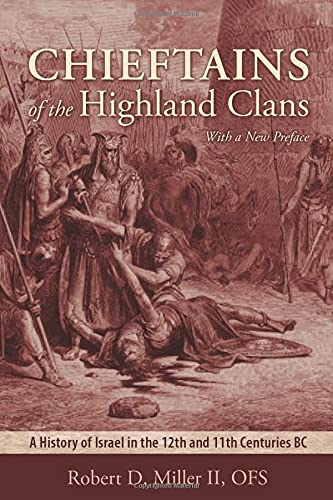9781620322086: Chieftains of the Highland Clans: A History of Israel in the 12th and 11th Centuries BC (The Bible in Its World)