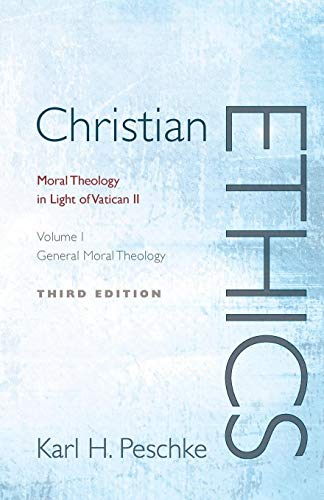 9781620322154: Christian Ethics, Volume 1: Moral Theology in Light of Vatican II; Volume I General Moral Theology, Third Edition
