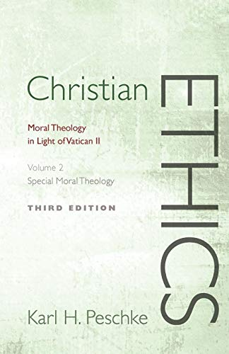 Christian Ethics, Volume 2: Moral Theology in Light of Vatican II; Volume II Special Moral Theology...