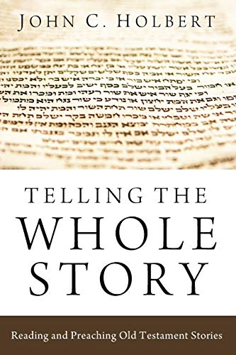 9781620322178: Telling the Whole Story: Reading and Preaching Old Testament Stories