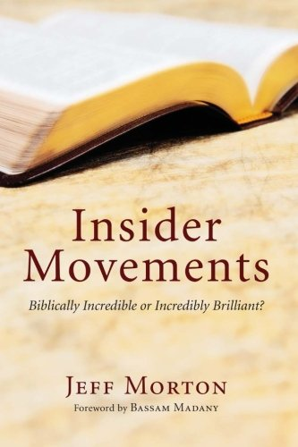 9781620322185: Insider Movements: Biblically Incredible or Incredibly Brilliant?