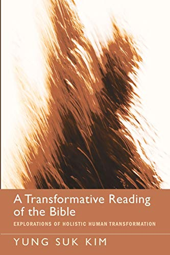 9781620322215: A Transformative Reading of the Bible: Explorations of Holistic Human Transformation