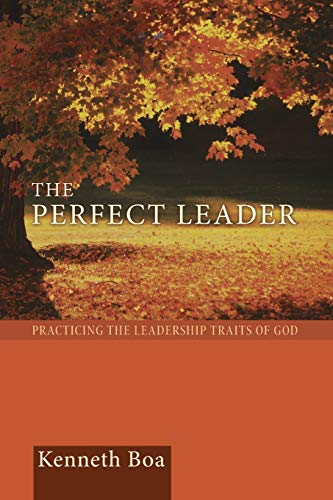 9781620322338: The Perfect Leader: Practicing the Leadership Traits of God