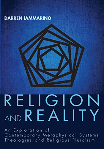 9781620322444: Religion and Reality: An Exploration of Contemporary Metaphysical Systems, Theologies, and Religious Pluralism