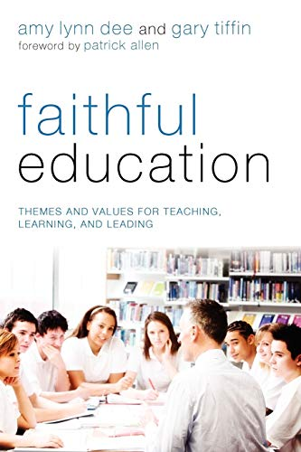 9781620322499: Faithful Education: Themes and Values for Teaching, Learning, and Leading