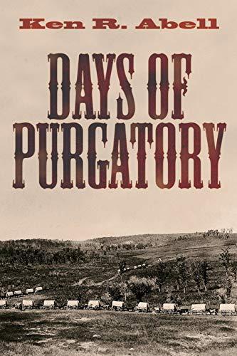 Days of Purgatory:: Ken R. Abell