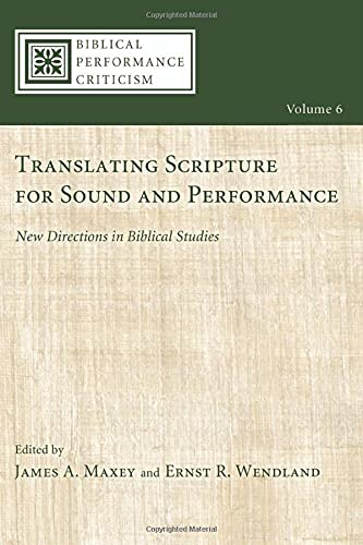 9781620322970: Translating Scripture for Sound and Performance: New Directions in Biblical Studies (Biblical Performance Criticism)