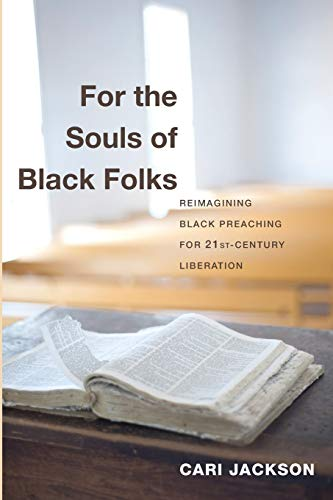 9781620323007: For the Souls of Black Folks: Reimagining Black Preaching for Twenty-First-Century Liberation