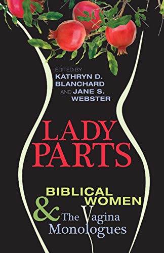 9781620323113: Lady Parts: Biblical Women and The Vagina Monologues