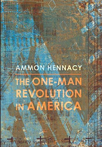 9781620323175: The One-Man Revolution in America: