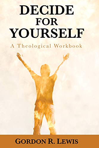 9781620323250: Decide for Yourself: A Theological Workbook