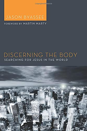 9781620323762: Discerning the Body: Searching for Jesus in the World
