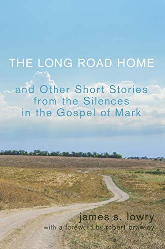 9781620324004: The Long Road Home and Other Short Stories from the Silences in the Gospel of Mark: