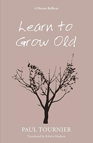 9781620324158: Learn to Grow Old: