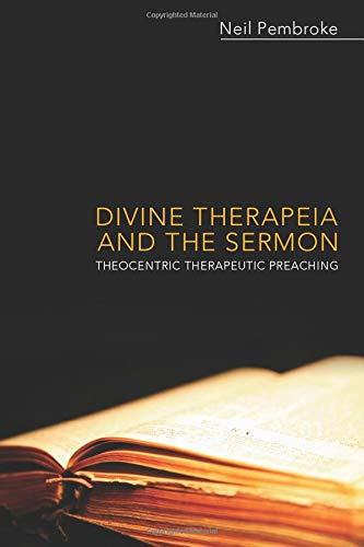 9781620324400: Divine Therapeia and the Sermon: Theocentric Therapeutic Preaching