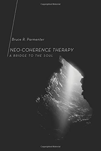9781620324615: Neo-Coherence Therapy: A Bridge to the Soul