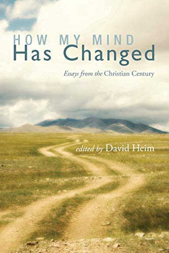 9781620324783: How My Mind Has Changed: Essays from the Christian Century