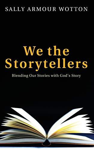 9781620325322: We the Storytellers: Blending Our Stories with Gods Story