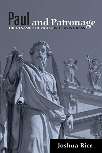 9781620325575: Paul and Patronage: The Dynamics of Power in 1 Corinthians