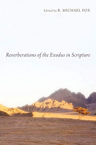 9781620325766: Reverberations of the Exodus in Scripture