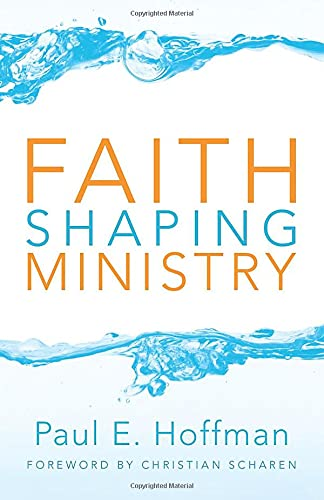 Faith Shaping Ministry:: Paul E. Hoffman