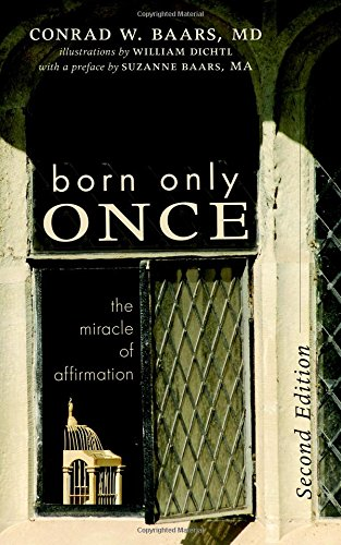 9781620325988: Born Only Once, Second Edition: The Miracle of Affirmation