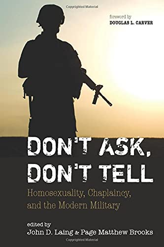 9781620326060: Don't Ask, Don't Tell: Homosexuality, Chaplaincy, and the Modern Military