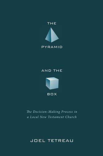 9781620326367: The Pyramid and the Box: The Decision-Making Process in a Local New Testament Church