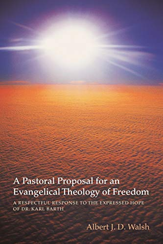 A Pastoral Proposal for an Evangelical Theology: Albert J D