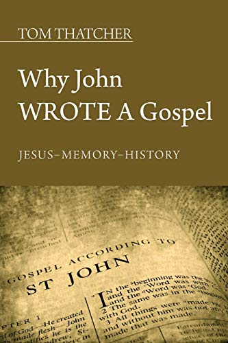 9781620326787: Why John Wrote a Gospel: Jesus - Memory - History
