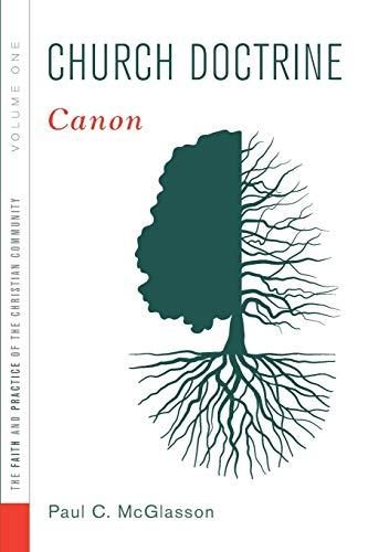 9781620326947: Church Doctrine: Volume 1: Canon (Faith and Practice of the Christian Community)
