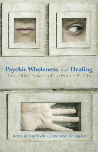 9781620327067: Psychic Wholeness and Healing: Using All the Powers of the Human Psyche