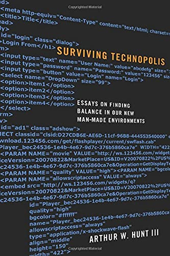 9781620327142: Surviving Technopolis: Essays on Finding Balance in Our New Man-Made Environments