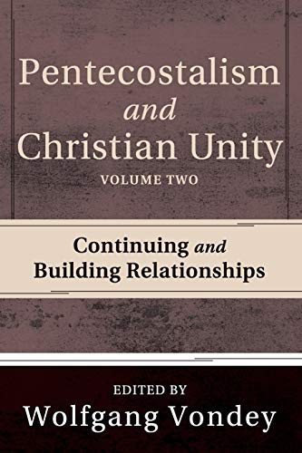 9781620327180: Pentecostalism and Christian Unity, Volume 2: Continuing and Building Relationships