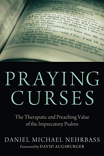 9781620327494: Praying Curses: The Therapeutic and Preaching Value of the Imprecatory Psalms