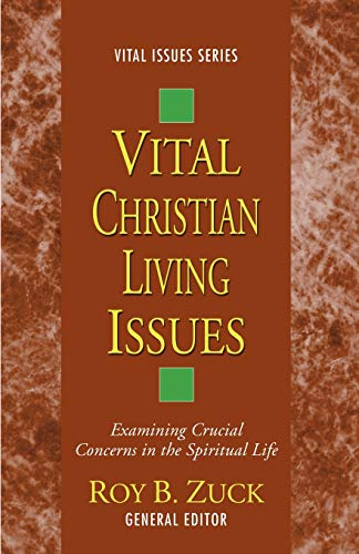 9781620327623: Vital Christian Living Issues: Examining Crucial Concerns in the Spiritual Life (Vital Issues)