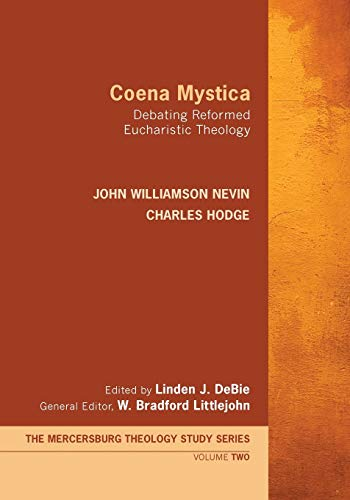 9781620327678: Coena Mystica: Debating Reformed Eucharistic Theology (Mercersburg Theology Study Series)