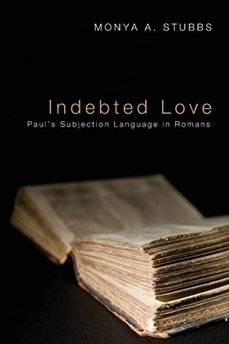 9781620327692: Indebted Love: Pauls Subjection Language in Romans