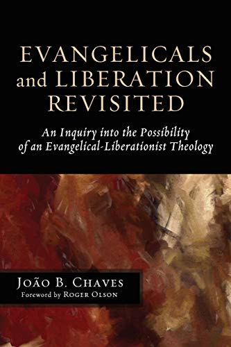 9781620327852: Evangelicals and Liberation Revisited: An Inquiry into the Possibility of an Evangelical-Liberationist Theology