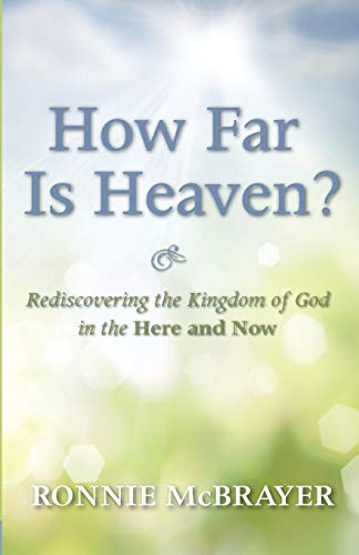 9781620327876: How Far Is Heaven?: Rediscovering the Kingdom of God in the Here and Now
