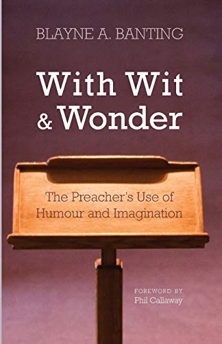 9781620327968: With Wit and Wonder: The Preachers Use of Humour and Imagination