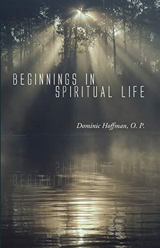 Beginnings in Spiritual Life:: Dominic Hoffman