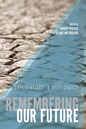 9781620328354: Remembering Our Future: Explorations in Deep Church