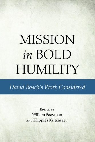 9781620328378: Mission in Bold Humility: David Boschs Work Considered