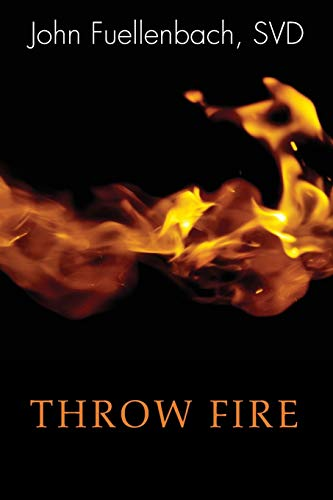 9781620328606: Throw Fire: