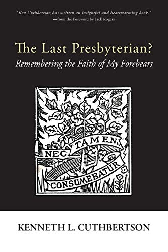 9781620328705: The Last Presbyterian?: Remembering the Faith of My Forebears