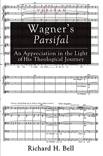 9781620328859: Wagner's Parsifal: An Appreciation in the Light of His Theological Journey (Veritas)