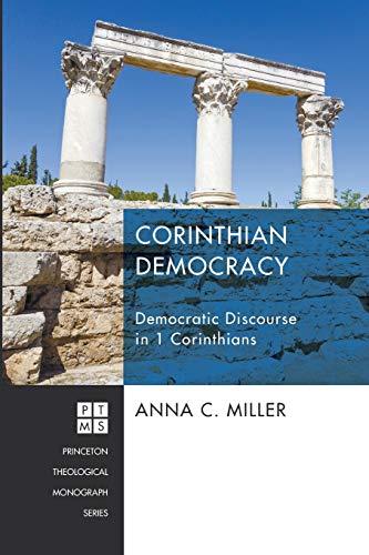 9781620329054: Corinthian Democracy: Democratic Discourse in 1 Corinthians (Princeton Theological Monograph)