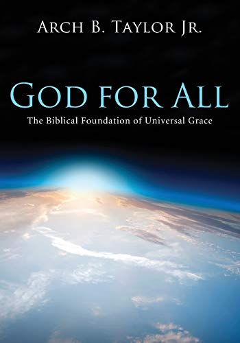 9781620329399: God for All: The Biblical Foundation of Universal Grace