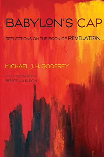 9781620329672: Babylons Cap: Reflections on the Book of Revelation